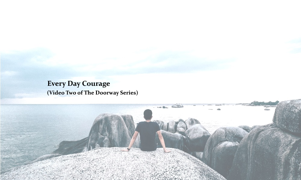 Every Day Courage